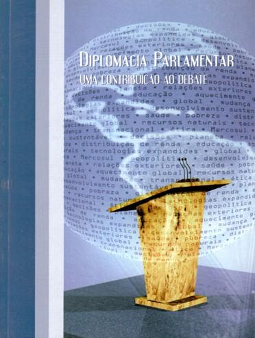 Livro Diplomacia Parlamentar – Uma Contribuição ao Debate