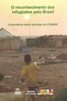 Livro O reconhecimento dos refugiados pelo Brasil: Comentários sobre decisões do CONARE